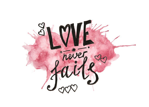 Love never fails - lettering on burgundy watercolor background isolated on white