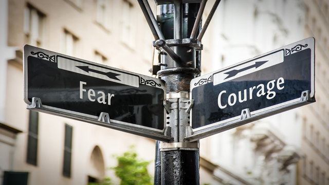 Street Sign to Courage versus Fear