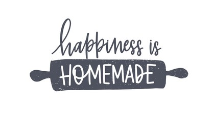 Happiness Is Homemade phrase handwritten with cursive calligraphic font or script on rolling pin. Elegant lettering and tool for food preparation, cooking. Hand drawn monochrome vector illustration.