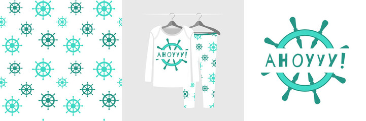 Wall Mural - Seamless pattern and illustration for kid with ship steering, text Ahoy. Cute design pajamas on hanger. Baby background for fashion clothes wear, room decor, t-shirt print, baby shower, wrapping