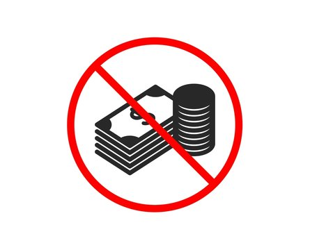No or Stop. Cash money icon. Banking currency sign. Dollar or USD symbol. Prohibited ban stop symbol. No savings icon. Vector