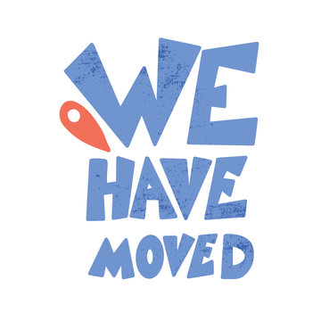 We have moved quote isolated. Vector illustration.