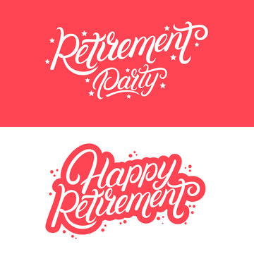 Happy Retirement and Retirement Party hand written lettering quotes.