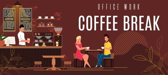 Banner is Written Office Work Coffee Break Flat.
