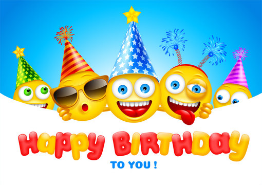 Happy Birthday greeting design with characters of emoji or smileys, cheerful and dressed in festive accessories. Empty space for your text. Vector illustration.