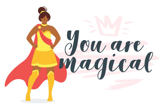 You are magical feminist empowering motivational poster