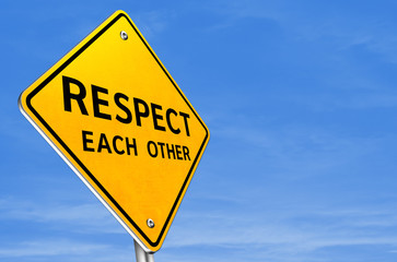 RESPECT each other - traffic sign
