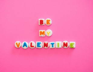 """Words: """"""""Be My Valentine"""""""" Spelled With Candy Letters"""