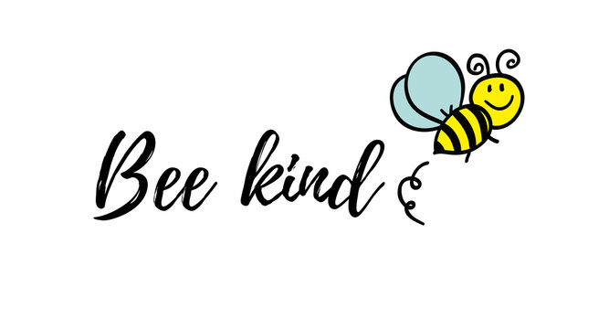 Bee kind phrase with doodle bee on white background. Lettering poster, valentines day card design or t-shirt, textile print. Inspiring creative motivation quote placard.