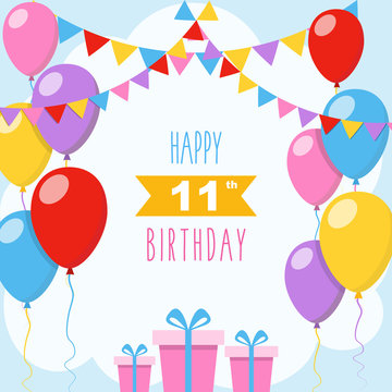 Happy 11th birthday, vector illustration greeting card with balloons, colorful garlands decorations and gift boxes