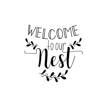 Welcome to our nest. Vector illustration. Lettering. Ink illustration.