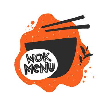 Wok menu. Traditional chinese and thai cuisine. Hand drawn vector illustration for menu, cafe, restaurant, bar, poster, banner, emblem, sticker, logo, label, asian festival