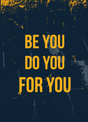 Be you poster design. Ego concept. Feminism slogan. Banner template.