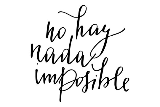 Phrase spanish motivational writing nothing is impossible handwritten text vector