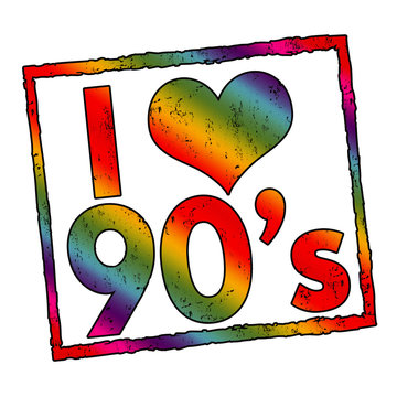 I love 90's sign or stamp