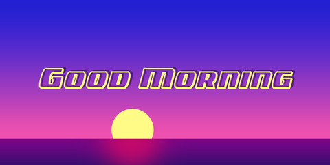 sunset typography in the morning with good morning description with blue sky