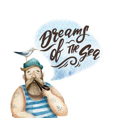 Dreams of the sea. Watercolor illustration with lettering. Bearded sailor with tobacco pipe and smoke cloud dreams of the sea