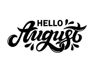 Hello August. Hand drawn lettering.