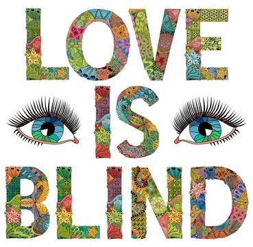 Words LOVE IS BLIND. Vector decorative zentangle object