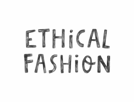 Ethical fashion. Modern hand lettering isolated on a white background. Template for banners, cards, posters, prints and other design projects.