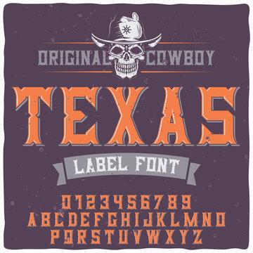 "Original label typeface named ""Texas""."