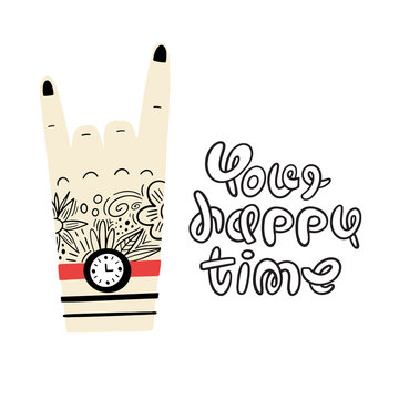 Hand with a tattoo and a clock. Vector illustration with lettering: your happy time. Flat, hand-drawn styles..