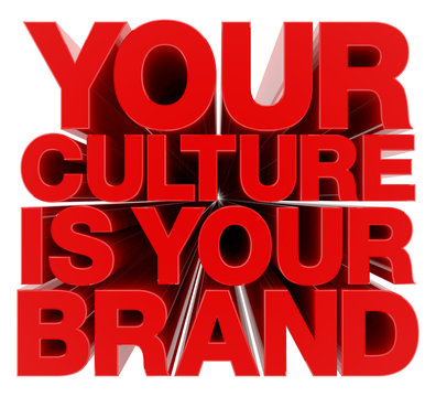YOUR CULTURE IS YOUR BRAND word on white background illustration 3D rendering