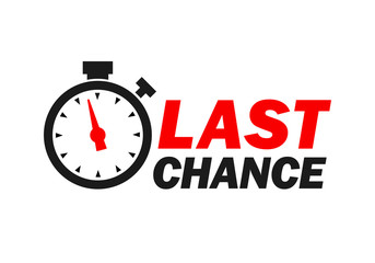 Last chance sign with promotion text, last minute, alarm clock icon, special offer symbol.
