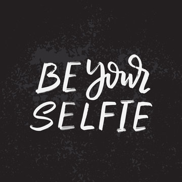Be your selfie typography / Vector illustration design / Textile graphic t shirt print