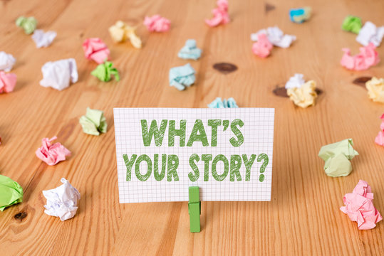 Conceptual hand writing showing What S Your Story Question. Concept meaning asking demonstrating about his past life actions events Colored crumpled papers wooden floor background clothespin