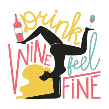 Vector illustration with woman, wine bottle and glass. Drink wine feel fine lettering quote.