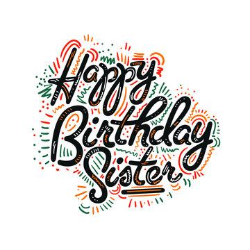 Vector illustration: Handwritten modern brush lettering of Happy Birthday sister on white background. Typography design. Greetings card.
