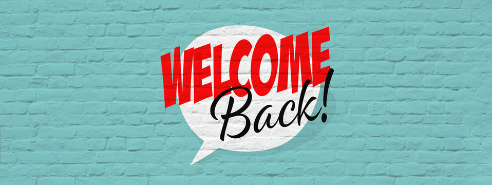 Welcome back !