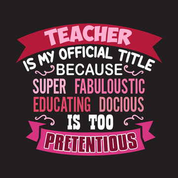 Teacher Quote and Saying good for design collections