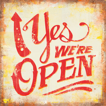 Vintage grunge yes we are open sign