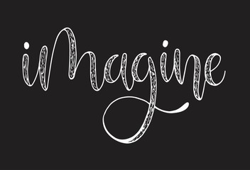 Papiers peints Positive Typography Imagine Hand lettering, motivational quote