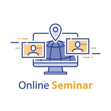 Web meeting, webinar concept, online communication, internet seminar, distant learning, freelance work