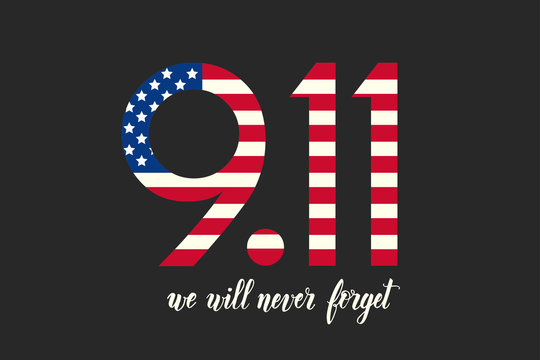 Patriot day USA poster. Hand made lettering - We will never forget 9.11. Patriot Day, September 11