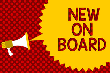 Text sign showing New On Board. Conceptual photo Welcome to the team Adaptation Collaboration Someone hired Megaphone loudspeaker yellow speech bubble message red background halftone