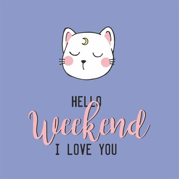 Vector illustration of cute kaaii japanese cat drawn in anime style, cute card with lettering hello, weekend, I love you, can be used as fashion print for t shirt, pajamas, other clothes
