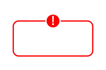 Caution sign with empty space in red line frame and circle sign with exclamation mark isolated on white background. Attention icon for poster or signboard.