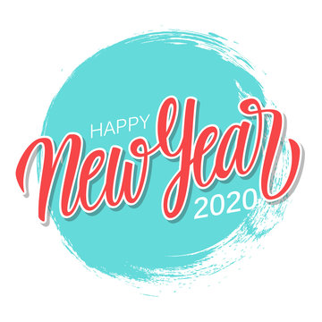 Happy New Year 2020 greeting card with hand drawn lettering on blue circle brush stroke background. Vector illustration.