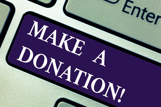 Word writing text Make A Donation. Business concept for Donate giving things not used any more to needed showing Keyboard key Intention to create computer message pressing keypad idea