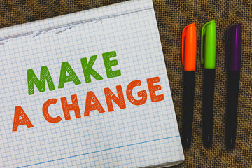 Conceptual hand writing showing Make A Change. Business photo text Create a Difference Alteration Have an Effect Metamorphose Open notebook jute background colorful markers Expressing ideas