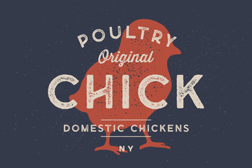 Chick, poultry. Vintage logo, retro print, poster for Butchery