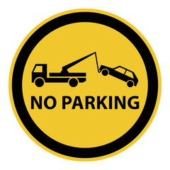 Yellow no parking car tow warning sign round shape