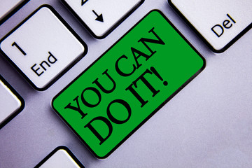 Text sign showing You Can Do It Motivational Call. Conceptual photo Inspirational Message Motivational Positive Text two words green insert button key press grey computer