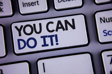Conceptual hand writing showing You Can Do It Motivational Call. Business photo showcasing Inspirational Message Motivational Positive Text two words backspace button key press grey computer