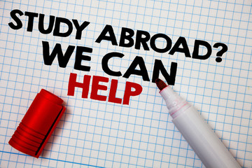 Writing note showing Study Abroad Question We Can Help. Business photo showcasing going overseas...