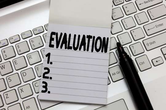 Text sign showing Evaluation. Conceptual photo Judgment Feedback Evaluate the quality perforanalysisce of something.